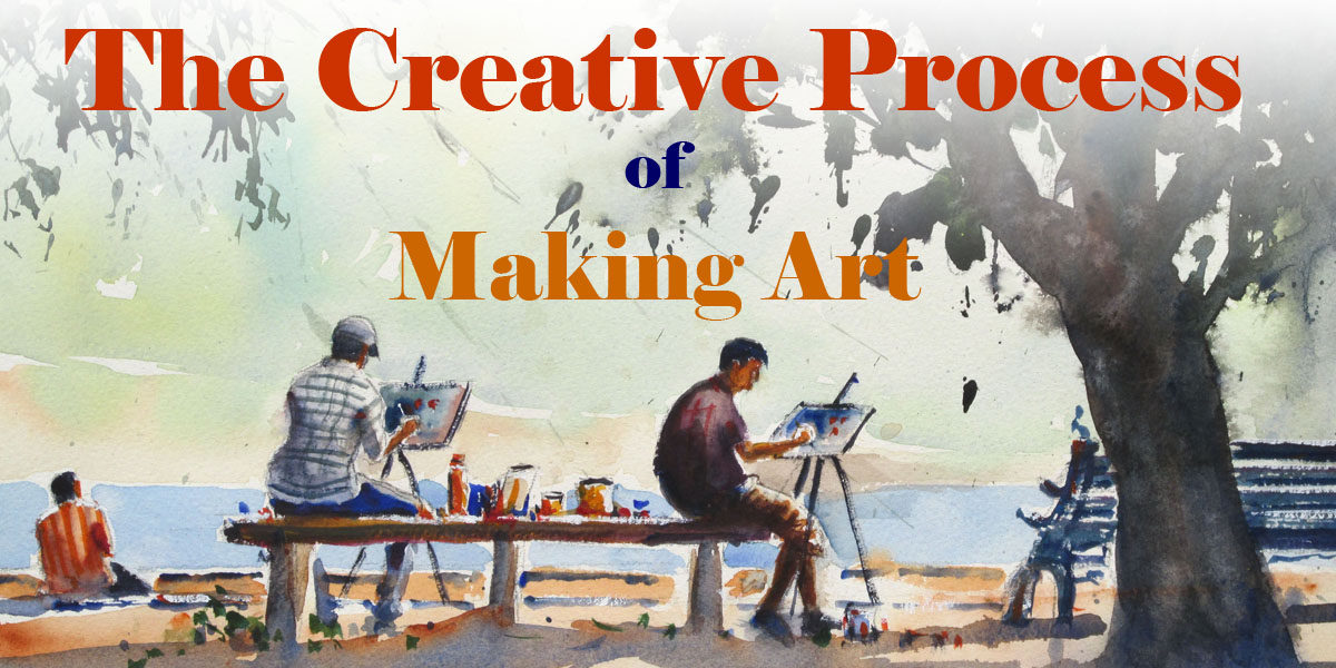 The Creative Process of Making Art 1 : Generic Creative Process