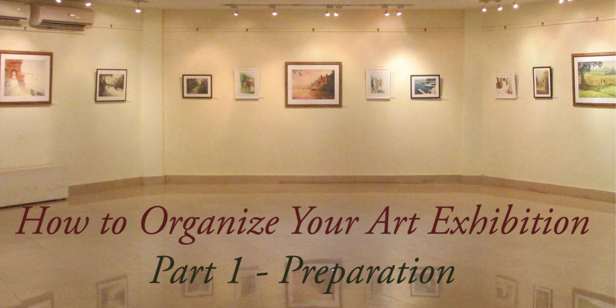 How to Organize Art Exhibition Part I : Preparation for the Show