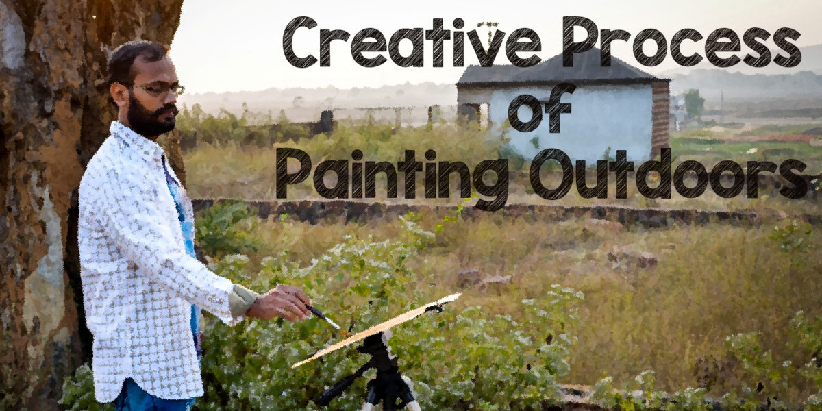 The Creative Process – Painting Outdoors