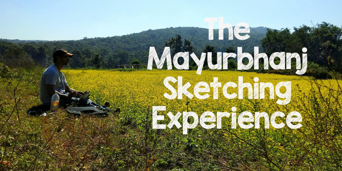 A Sketching Trip to Beautiful and Resplendent Mayurbhanj