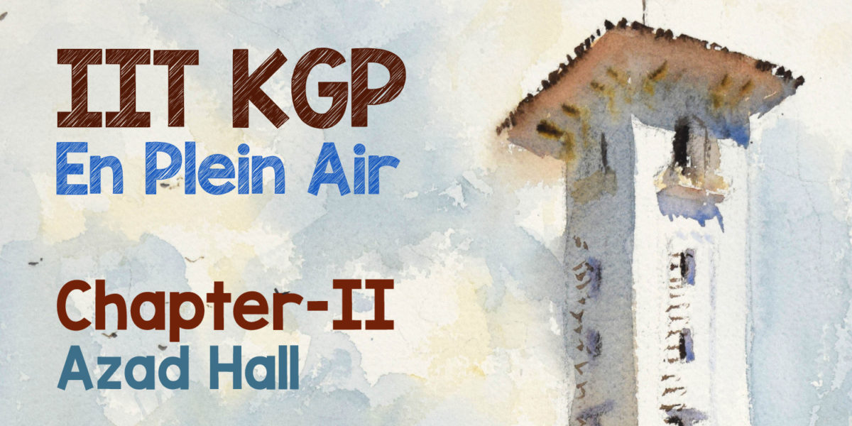 IIT KGP En Plein Air Diary – Chapter II