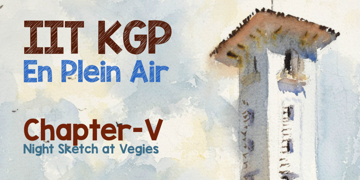 IIT KGP En Plein Air Diary – Chapter V
