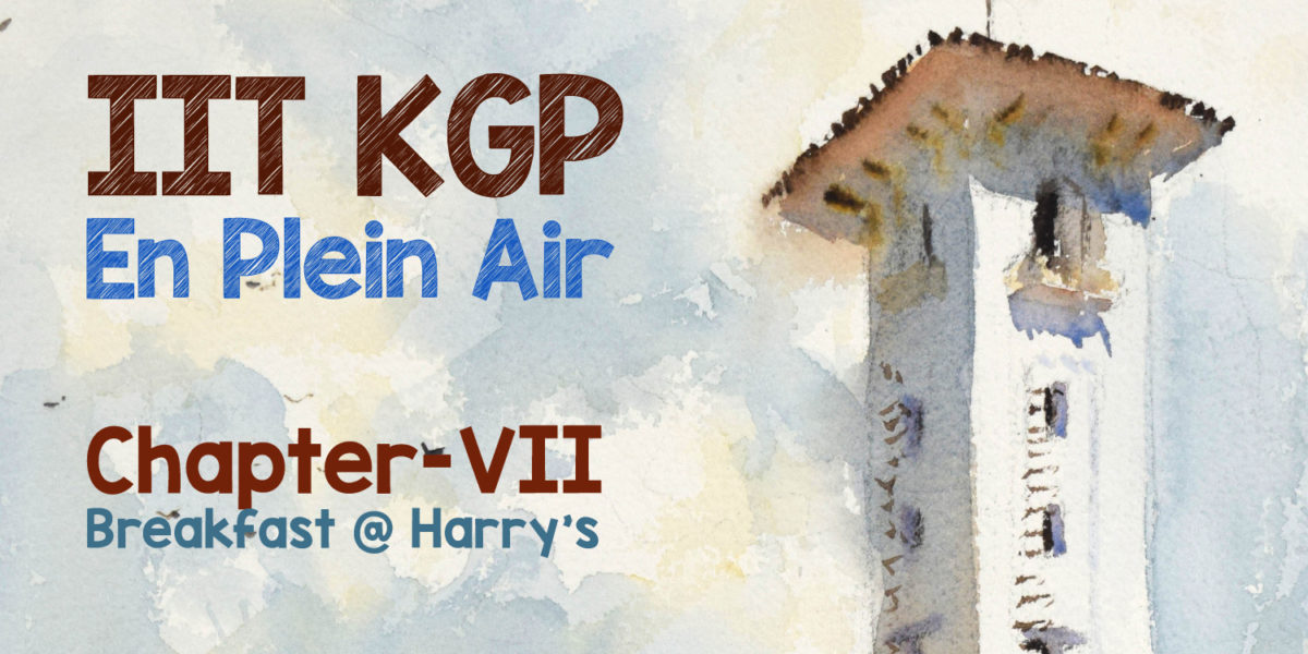 IIT KGP En Plein Air Diary – Chapter VII