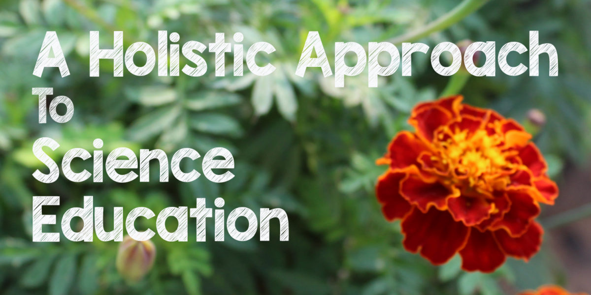 A Holistic Approach to Science Education